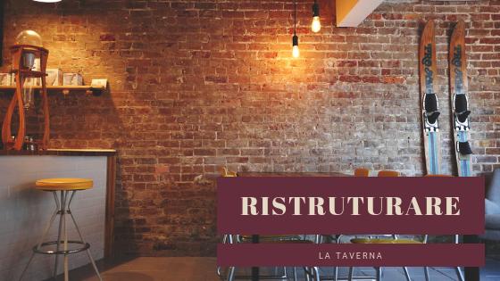 Le idee per ristrutturare la taverna trapletti pittori for Idee per ristrutturare casa indipendente